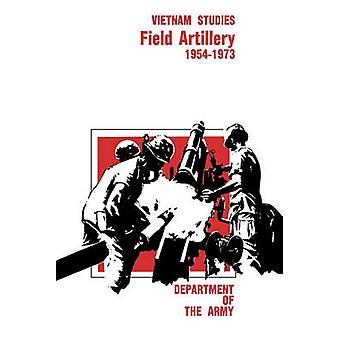 Field Artillery 19541973 by Ott & David E.