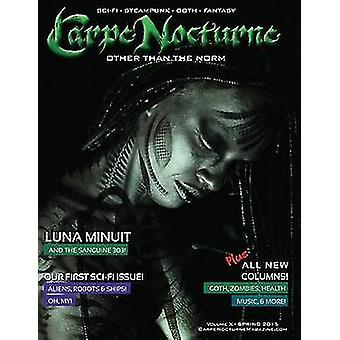 Carpe Nocturne Magazine Spring 2015 Volume X Spring 2015 by Various