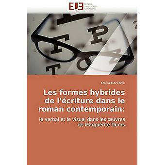 Les Formes Hybrides de LEcriture Dans Le Roman Contemporain by Maritchik & Youlia