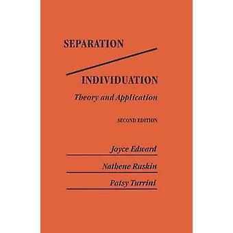 SeparationIndividuation Theory And Application  Theory  Application by Edward & Joyce