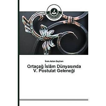Ortaa slm Dnyasnda V. Postulat Gelenei by Aslan Seyhan rem