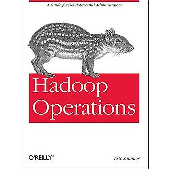 Hadoop Operations by Eric Sammer