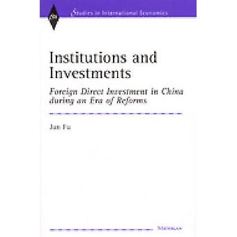 Institutions and Investments - Foreign Direct Investment in China Duri
