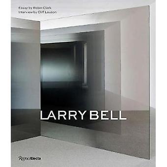 Larry Bell von Robin Clark - 9780847863402 Buch