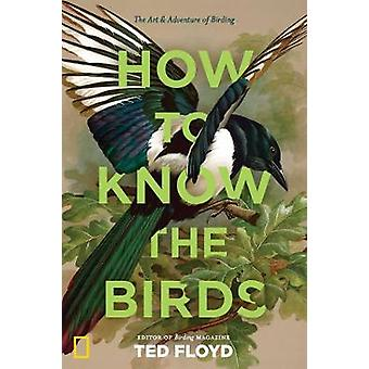 How to Know the Birds von Ted Floyd - 9781426220036 Buch