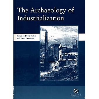 The Archaeology of Industrialization - Society of Post-Medieval Archae