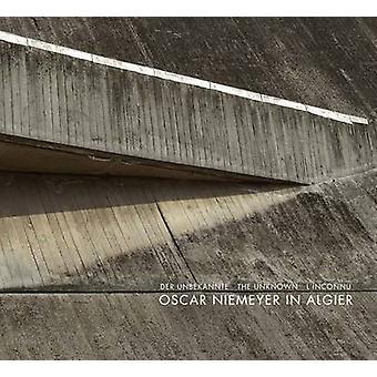 The Unknown Oscar Niemeyer - In Algier by Matthias Flugge - Sebastian