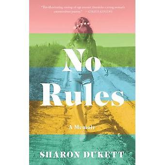 No Rules - A Memoir by Sharon Dukett - 9781631528569 Book