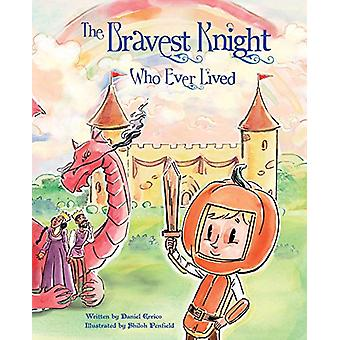 Bravest Knight Who Ever Lived by  -Daniel Errico - 9780764356902 Book