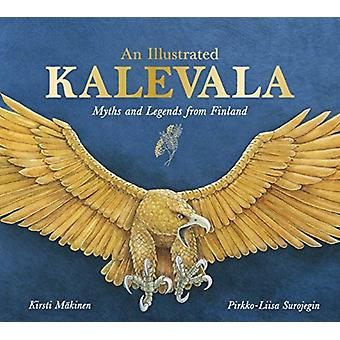 An Illustrated Kalevala  Myths and Legends from Finland by Kirsti Makinen & Translated by Kaarina Brooks & Illustrated by Pirkko Liisa Surojegin