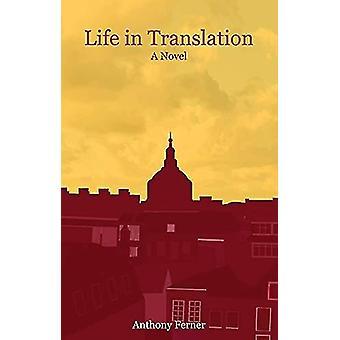 Life in Translation - A novel by Anthony Ferner - 9781907320842 Book