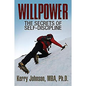 Willpower - The Secrets of Self-Discipline by Kerry Johnson - 97817225