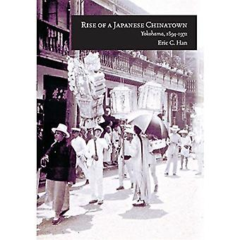 Rise of a Japanese Chinatown by Eric C Han