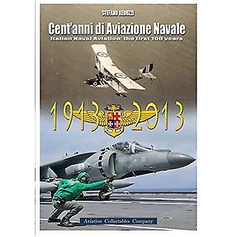 Cent'anni di Aviazione Navale - Italian Naval Aviation - The first 100