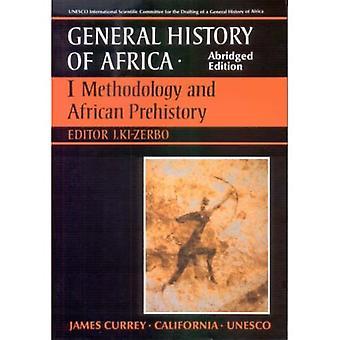 General History of Africa Band 1: Methodology & African Prehistory: Methodology and African Pre-history Vol 1 (Unesco General History of Africa (abridged)) [Abridged]