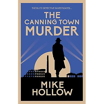The Canning Town Murder by Hollow & Mike