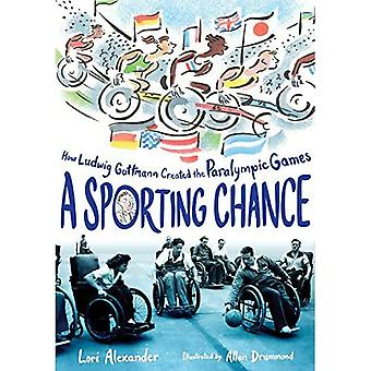 Sporting Chance: How Ludwig� Guttmann Created the Paralympic Games