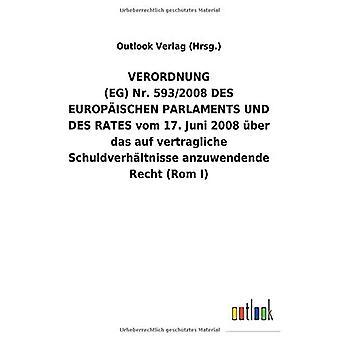 VERORDNUNG (EG)Nr.593/2008DES EUROPA ISCHEN PARLAMENTS UND DES RATES vom 17.Juni 2008 Aber das auf vertragliche Schuldverh ltnisse anzuwendende Recht (Rom I)