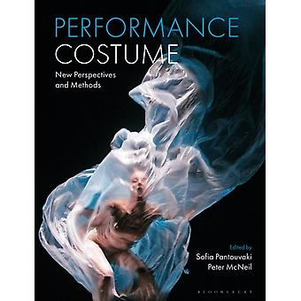 Performance Costume by Edited by Peter McNeil Edited by Professor Sofia Pantouvaki