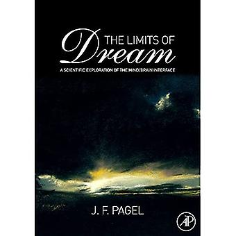 The Limits of Dream: A Scientific Exploration of the Mind / Brain Interface