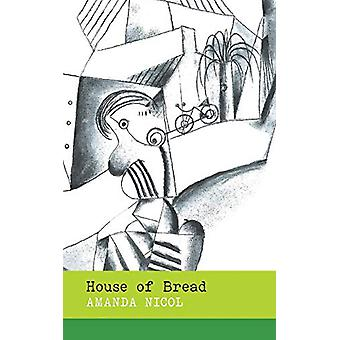 House of Bread by Amanda Nicol - 9780957144910 Book