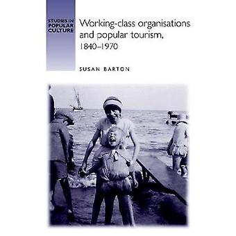 Working-class organisations and popular tourism 18401970