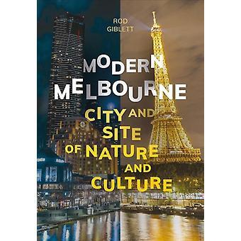 Modern Melbourne by Rod Giblett