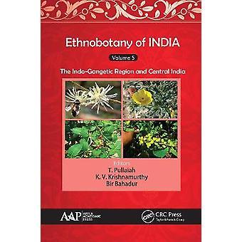 Etnobotánica de la India Volumen 5 La región IndoGangética y la India Central