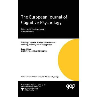 Bridging Cognitive Science and Education Learning Memory and Metacognition Un numero speciale dell'European Journal of Cognitive Psychology Numeri speciali del Journal of Cognitive Psychology