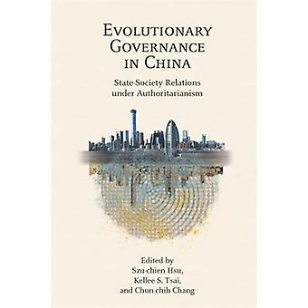 Evolutionary Governance in China - State-Society Relations under Authoritarianism