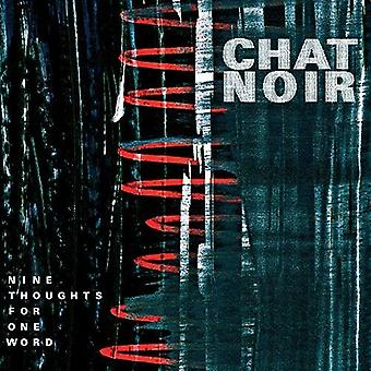 Chat Noir - Nine Thoughts for One Word [CD] USA import