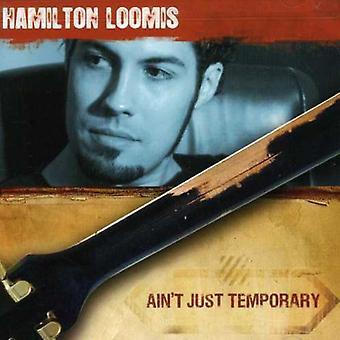 Hamilton Loomis - Ain't Just Temporary [CD] USA import