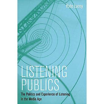 Öffentlichkeiten - die Politik und die Erfahrung des Hörens in der mir zuhören