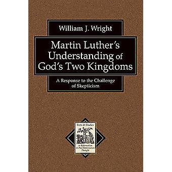 Martin Luther compréhension de Dieu deux royaumes - une réponse à th