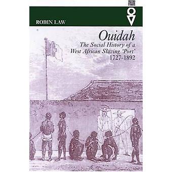 Ouidah - Social historia av västra afrikanska slavar Port av Robin lag-