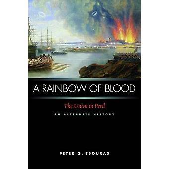 Ein Regenbogen von Blut - der Union in Gefahr - eine alternative Geschichte von Pete