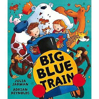 Reservar o trem azul grande por Julia Jarman - Adrian Reynolds - 9781846164361