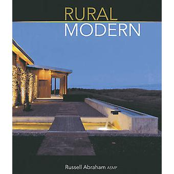 Rural Modern - Rural Residential Architecture by Russell Abraham - 978
