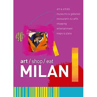 art/shop/eat Milan by Paul Blanchard - 9781905131037 Book