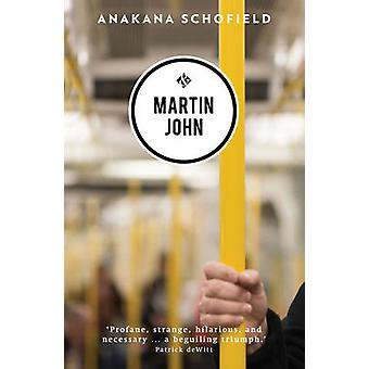 Martin John by Anakana Schofield - 9781908276667 Book