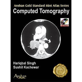 Mini Atlas of Computed Tomography by Hariqbal Singh - Sushil Kachewar