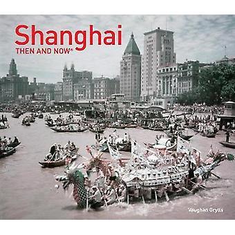 Quindi e ora di Shanghai di Vaughan Grylls - 9781911216926 libro