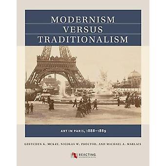 Modernism versus Traditionalism - Art in Paris - 1888-1889 by Gretchen