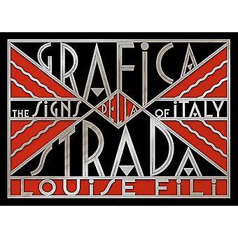Grafica Della Strada - les signes de l'Italie par Louise Fili - 97816168926