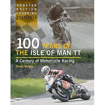 100 år av Isle of Man TT - ett århundrade av motorcykel Racing - Upd