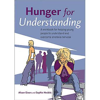 Hunger nach Verständnis - ein Arbeitsbuch für die Unterstützung junger Menschen, Unde