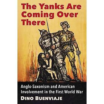 Os ianques estão chegando ali - Anglo-Saxonism e Involvem americano