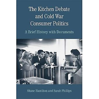 The Kitchen Debate and Cold War Consumer Politics: A Brief History with Documents (The Bedford Series in History...
