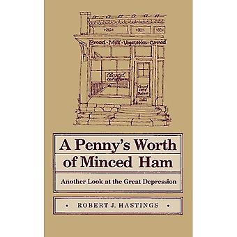 A Penny's Worth of Minced Ham: Another Look at the Great Depression