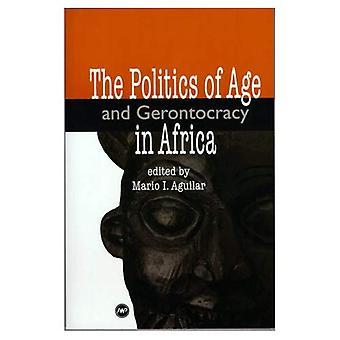 Ustrój polityczny wiek i Gerontocracy w Afryce [ilustrowane]